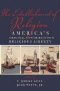 Foto Cover di No Establishment of Religion: America's Original Contribution to Religious Liberty, Ebook inglese di  edito da Oxford University Press