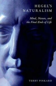 Ebook in inglese Hegel's Naturalism: Mind, Nature, and the Final Ends of Life Pinkard, Terry