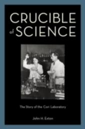 Crucible of Science: The Story of the Cori Laboratory