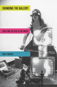 Ebook in inglese Sounding the Gallery: Video and the Rise of Art-Music Rogers, Holly