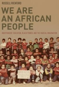 Ebook in inglese We Are an African People: Independent Education, Black Power, and the Radical Imagination Rickford, Russell