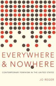 Foto Cover di Everywhere and Nowhere: Contemporary Feminism in the United States, Ebook inglese di Jo Reger, edito da Oxford University Press