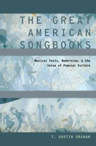 Ebook in inglese Great American Songbooks: Musical Texts, Modernism, and the Value of Popular Culture Graham, T. Austin