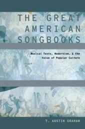 Great American Songbooks: Musical Texts, Modernism, and the Value of Popular Culture