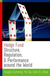 Hedge Fund Structure, Regulation, and Performance around the World - Douglas J. Cumming,Na Dai,Sofia A. Johan - cover