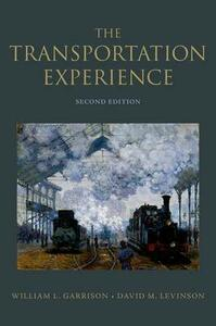 The Transportation Experience: Policy, Planning, and Deployment - William L. Garrison,David M. Levinson - cover