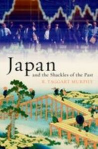 Foto Cover di Japan and the Shackles of the Past, Ebook inglese di R. Taggart Murphy, edito da Oxford University Press