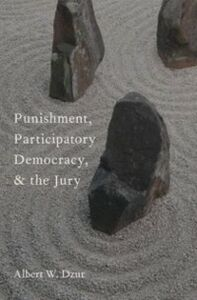 Foto Cover di Punishment, Participatory Democracy, and the Jury, Ebook inglese di Albert W. Dzur, edito da Oxford University Press