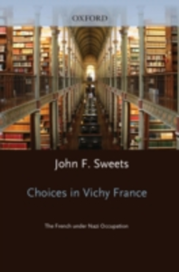 Ebook in inglese Choices in Vichy France: The French Under Nazi Occupation Sweets, John