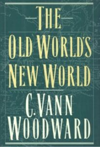 Ebook in inglese Old World's New World Woodward, C. Vann