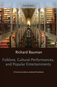 Ebook in inglese Folklore, Cultural Performances, and Popular Entertainments: A Communications-centered Handbook