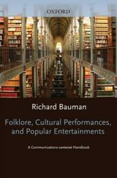Folklore, Cultural Performances, and Popular Entertainments: A Communications-centered Handbook