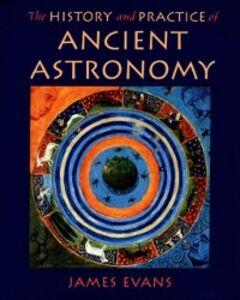 Foto Cover di History and Practice of Ancient Astronomy, Ebook inglese di James Evans, edito da Oxford University Press