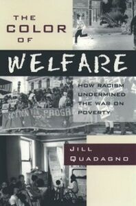 Ebook in inglese Color of Welfare: How Racism Undermined the War on Poverty Quadagno, Jill