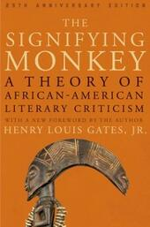 Signifying Monkey: A Theory of African American Literary Criticism