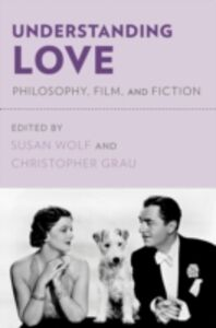 Foto Cover di Understanding Love: Philosophy, Film, and Fiction, Ebook inglese di  edito da Oxford University Press