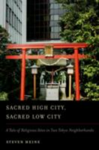 Ebook in inglese Sacred High City, Sacred Low City: A Tale of Religious Sites in Two Tokyo Neighborhoods Heine, Steven
