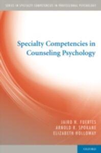 Ebook in inglese Specialty Competencies in Counseling Psychology Fuertes, Jairo N. , Holloway, Elizabeth , Spokane, Arnold