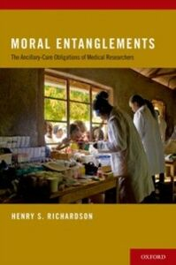 Foto Cover di Moral Entanglements: The Ancillary-Care Obligations of Medical Researchers, Ebook inglese di Henry S. Richardson, edito da Oxford University Press