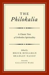 Philokalia: A Classic Text of Orthodox Spirituality