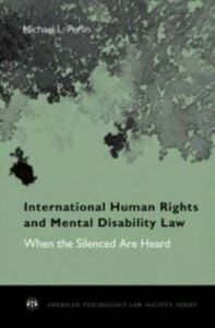 Ebook in inglese International Human Rights and Mental Disability Law: When the Silenced are Heard Perlin, Michael L.