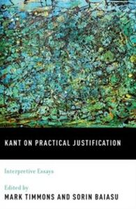 Ebook in inglese Kant on Practical Justification: Interpretive Essays -, -