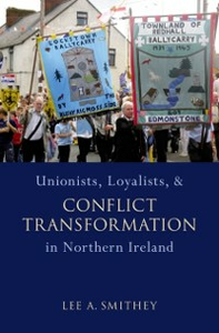 Ebook in inglese Unionists, Loyalists, and Conflict Transformation in Northern Ireland Smithey, Lee A.