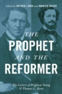 Ebook in inglese Prophet and the Reformer: The Letters of Brigham Young and Thomas L. Kane -, -