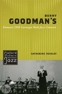 Ebook in inglese Benny Goodman's Famous 1938 Carnegie Hall Jazz Concert Tackley, Catherine