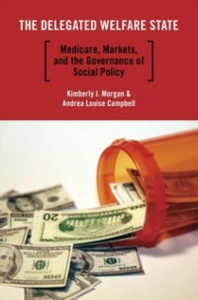 Ebook in inglese Delegated Welfare State: Medicare, Markets, and the Governance of Social Policy Campbell, Andrea Louise , Morgan, Kimberly J.