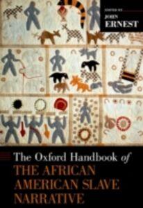 Ebook in inglese Oxford Handbook of the African American Slave Narrative Ernest, John