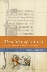 Ebook in inglese Sense of Sound: Musical Meaning in France, 1260-1330 Dillon, Emma
