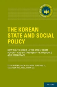 Ebook in inglese Korean State and Social Policy: How South Korea Lifted Itself from Poverty and Dictatorship to Affluence and Democracy Kwon, Huck-ju , Lee, Jooha , Ringen, Stein , Yi, Ilcheong