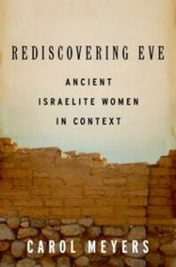 Ebook in inglese Rediscovering Eve: Ancient Israelite Women in Context Meyers, Carol
