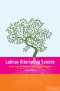Ebook in inglese Latinas Attempting Suicide:When Cultures, Families, and Daughters Collide -, -