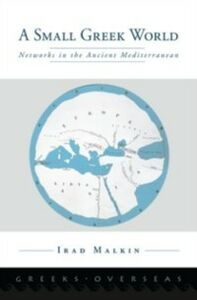 Ebook in inglese Small Greek World: Networks in the Ancient Mediterranean Malkin, Irad