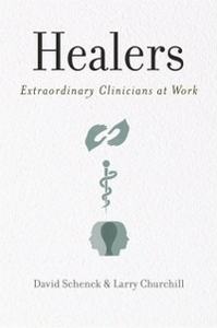 Ebook in inglese Healers: Extraordinary Clinicians at Work Churchill, Larry , Schenck, David