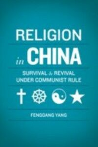 Ebook in inglese Religion in China: Survival and Revival under Communist Rule Yang, Fenggang