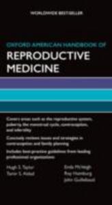 Ebook in inglese Oxford American Handbook of Reproductive Medicine Aldad, Tamir S. , Guillebaud, John , McVeigh, Enda , Taylor, Hugh S.
