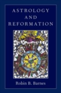 Ebook in inglese Astrology and Reformation Barnes, Robin B.