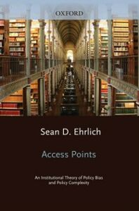 Foto Cover di Access Points: An Institutional Theory of Policy Bias and Policy Complexity, Ebook inglese di Sean D. Ehrlich, edito da Oxford University Press