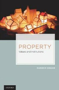 Ebook in inglese Property: Values and Institutions Dagan, Hanoch