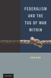 Federalism and the Tug of War Within