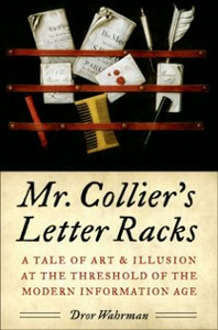 Ebook in inglese Mr. Collier's Letter Racks: A Tale of Art and Illusion at the Threshold of the Modern Information Age Wahrman, Dror