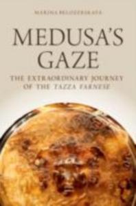 Ebook in inglese Medusa's Gaze: The Extraordinary Journey of the Tazza Farnese Belozerskaya, Marina