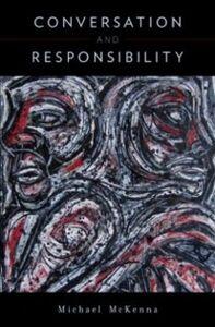 Foto Cover di Conversation and Responsibility, Ebook inglese di Michael McKenna, edito da Oxford University Press