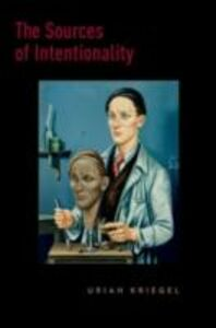 Ebook in inglese Sources of Intentionality Kriegel, Uriah