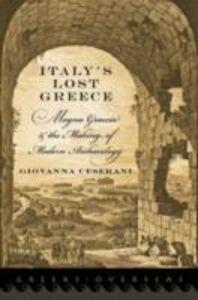 Foto Cover di Italy's Lost Greece: Magna Graecia and the Making of Modern Archaeology, Ebook inglese di Giovanna Ceserani, edito da Oxford University Press