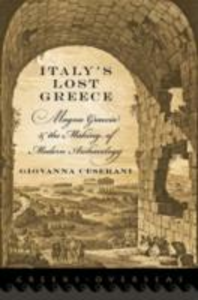 Ebook in inglese Italy's Lost Greece: Magna Graecia and the Making of Modern Archaeology Ceserani, Giovanna