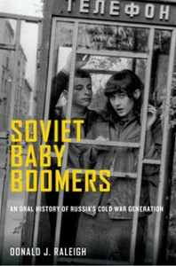 Ebook in inglese Soviet Baby Boomers: An Oral History of Russia's Cold War Generation Raleigh, Donald J.